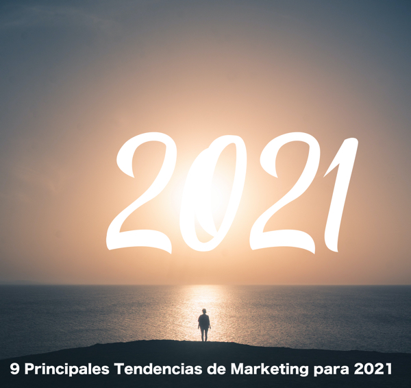 Tendencias de marketing 2021